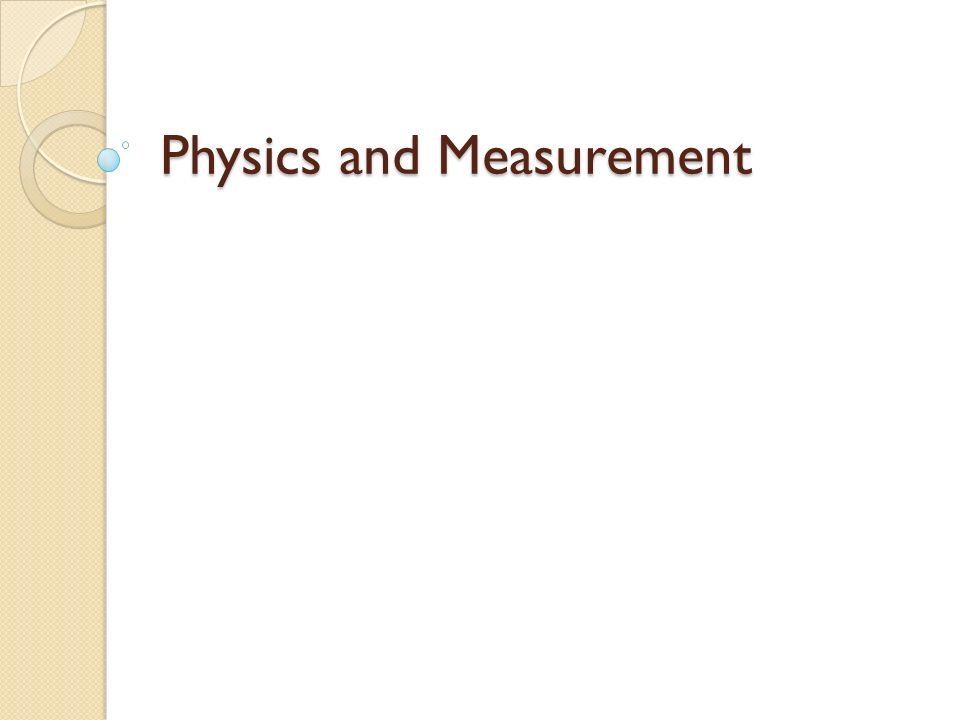 Physics and Measurement