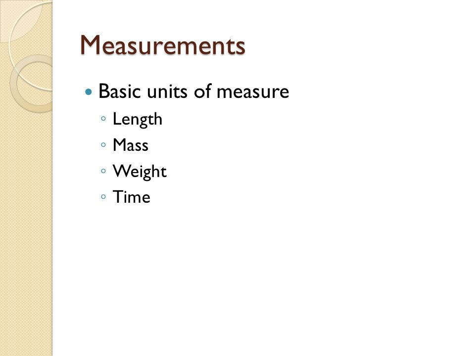 Measurements Basic units of measure Length Meter