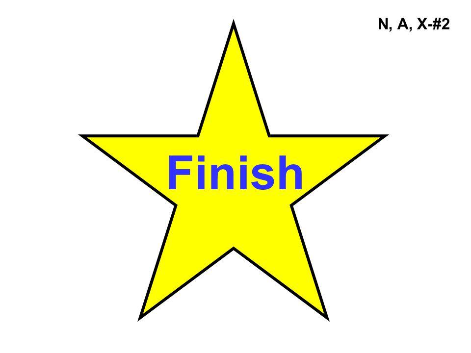 N, A, X-#2 Finish
