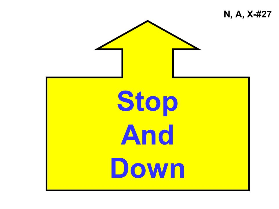 N, A, X-#27 Stop And Down