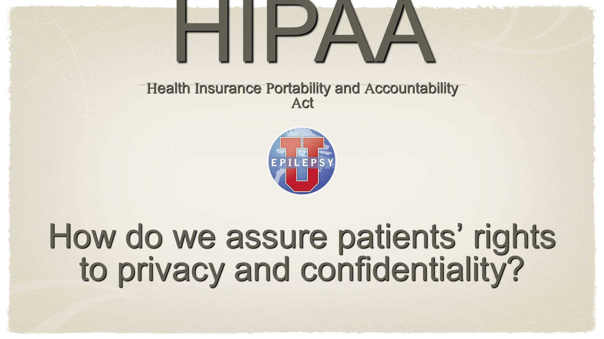 How do we assure patients' rights to privacy and confidentiality