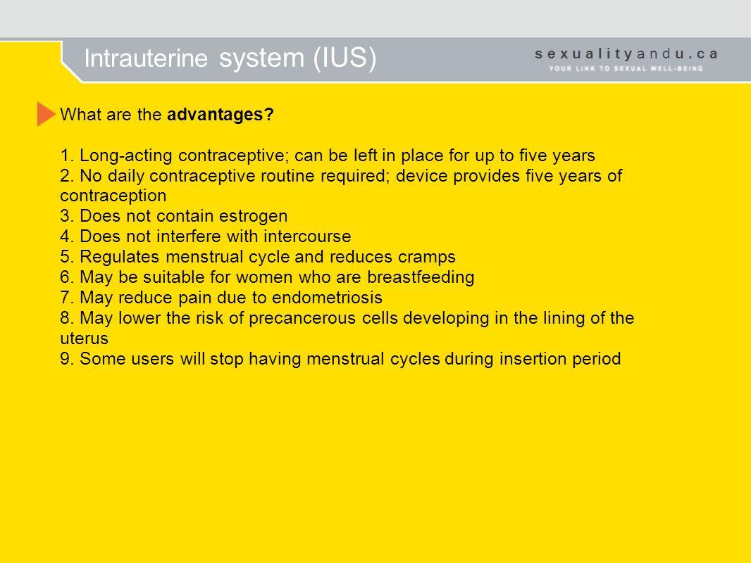 Intrauterine system (IUS)