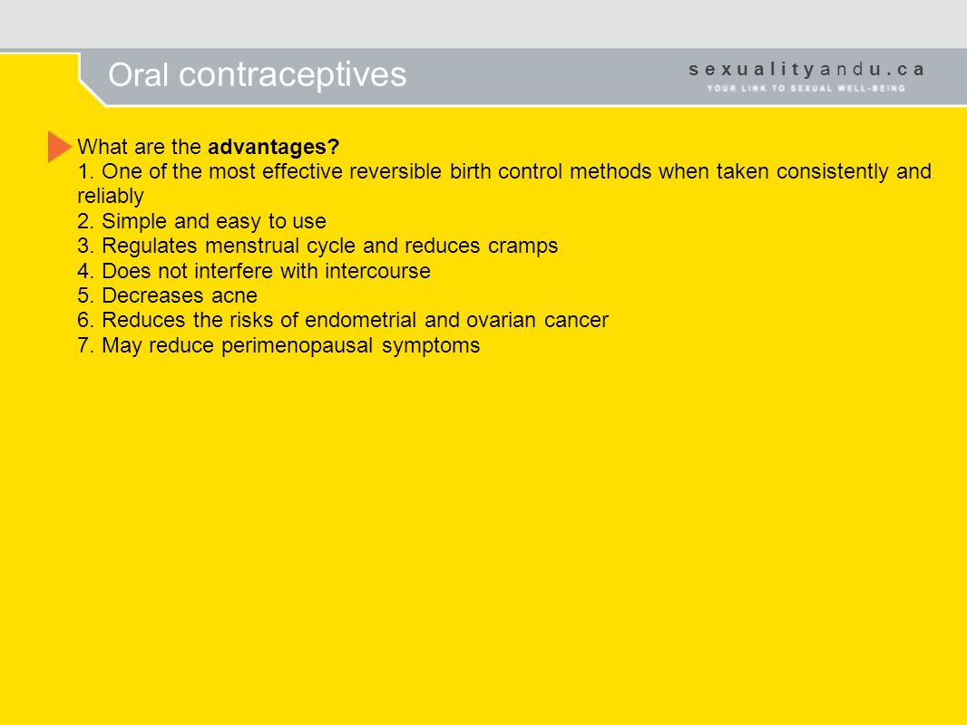 Oral contraceptives What are the advantages