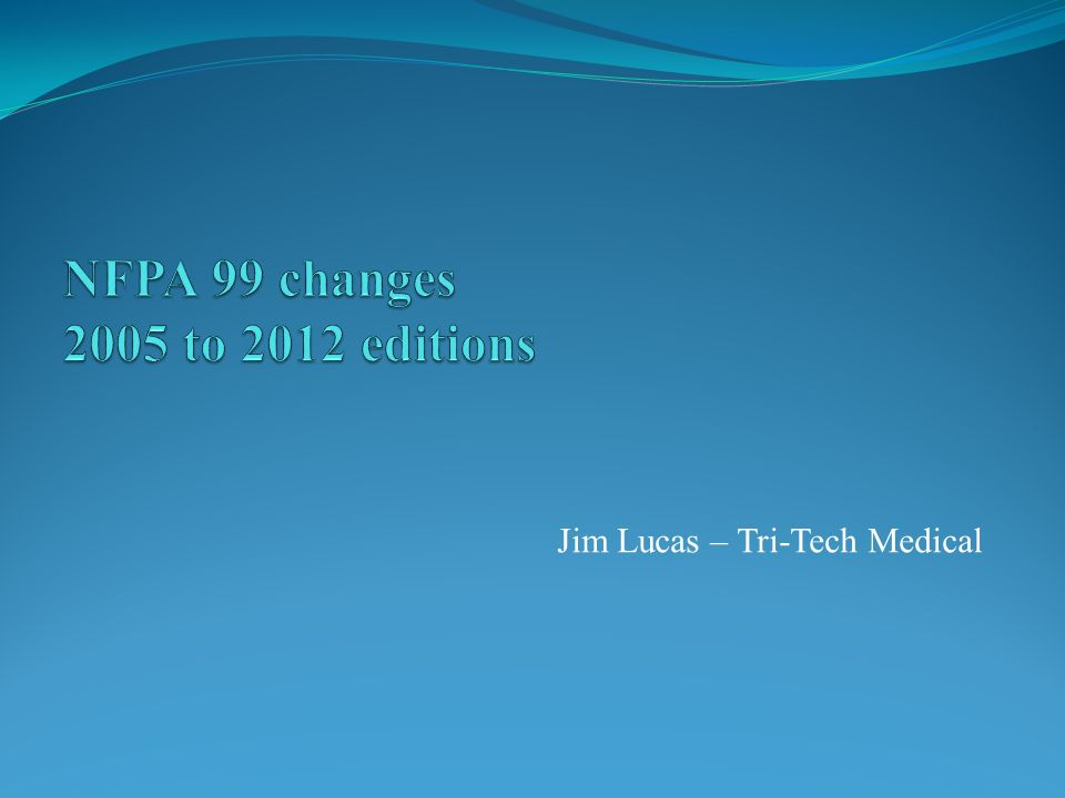 NFPA 99 changes 2005 to 2012 editions