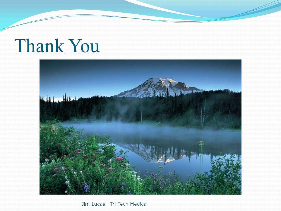 Thank You Jim Lucas - Tri-Tech Medical