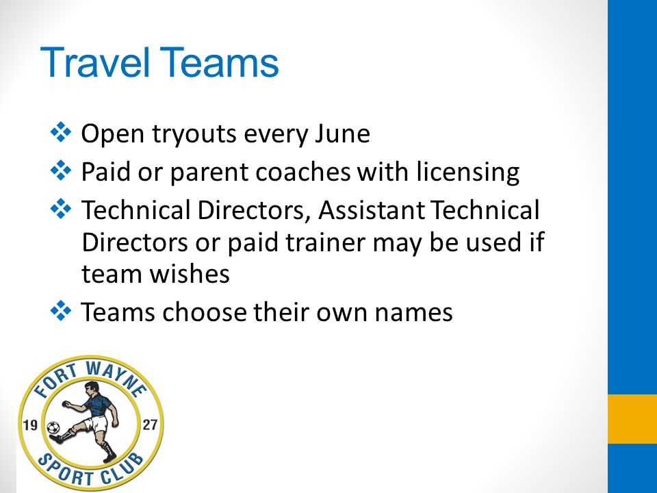 Travel Teams Open tryouts every June