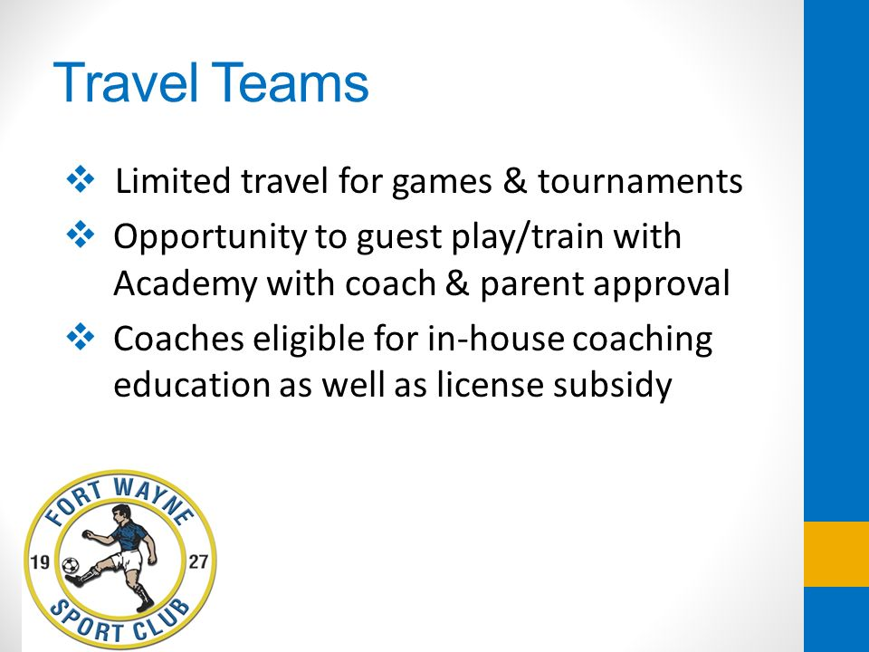 Travel Teams Limited travel for games & tournaments