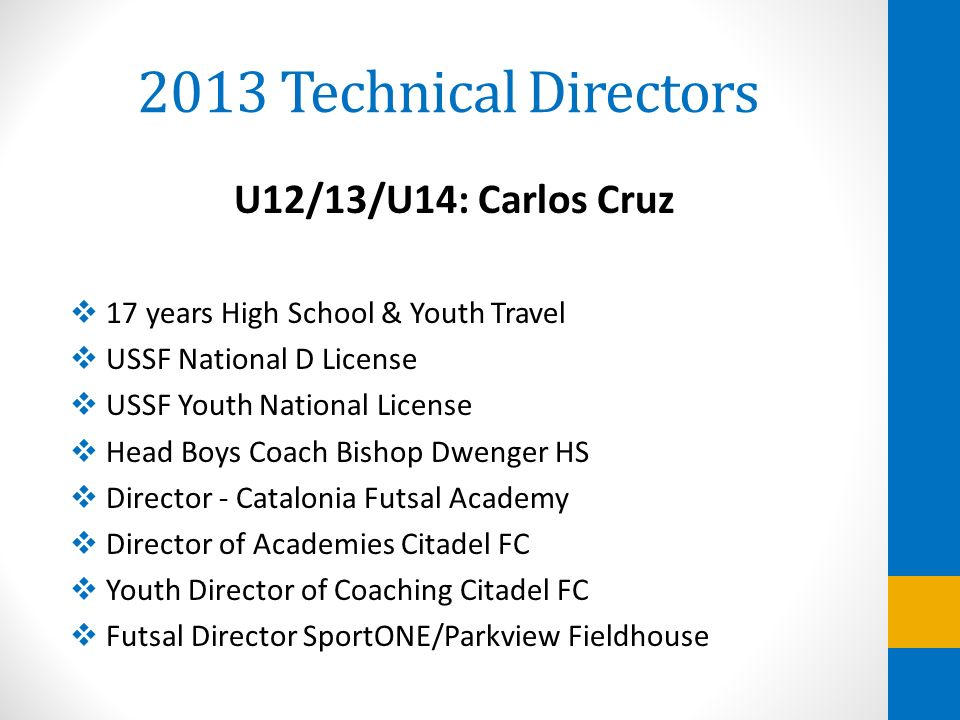 2013 Technical Directors U12/13/U14: Carlos Cruz