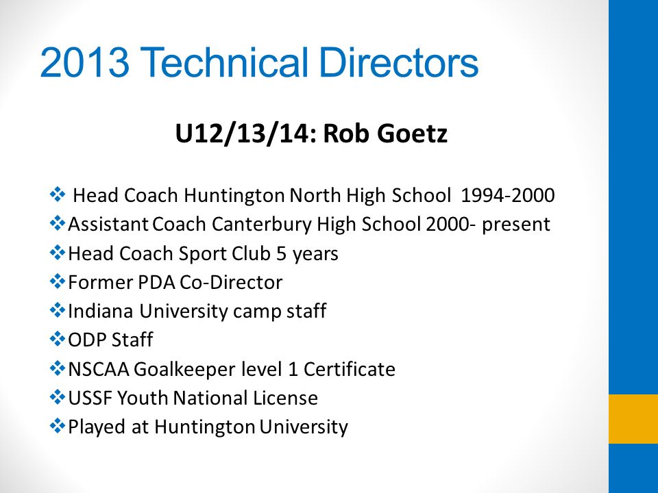 2013 Technical Directors U12/13/14: Rob Goetz