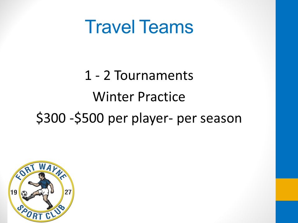 1 - 2 Tournaments Winter Practice $300 -$500 per player- per season