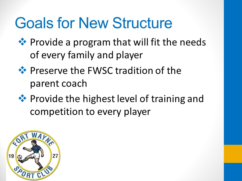 Goals for New Structure