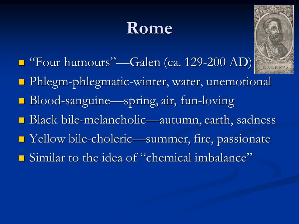 Rome Four humours —Galen (ca. 129-200 AD)