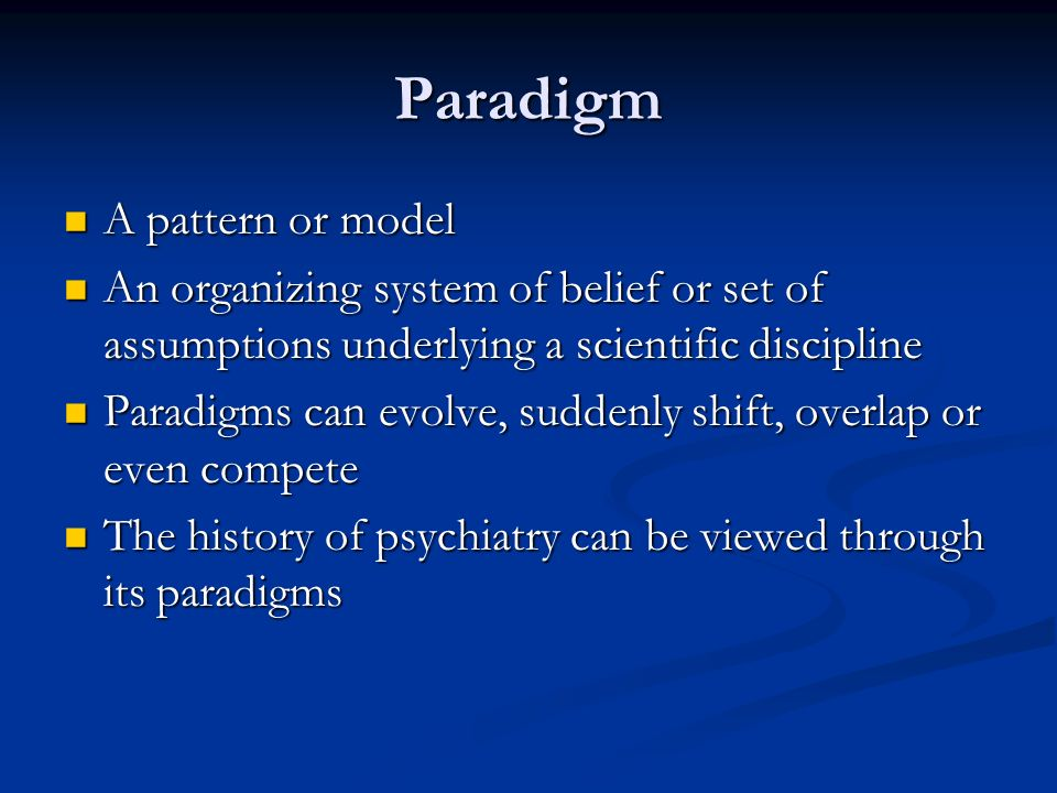 Paradigm A pattern or model
