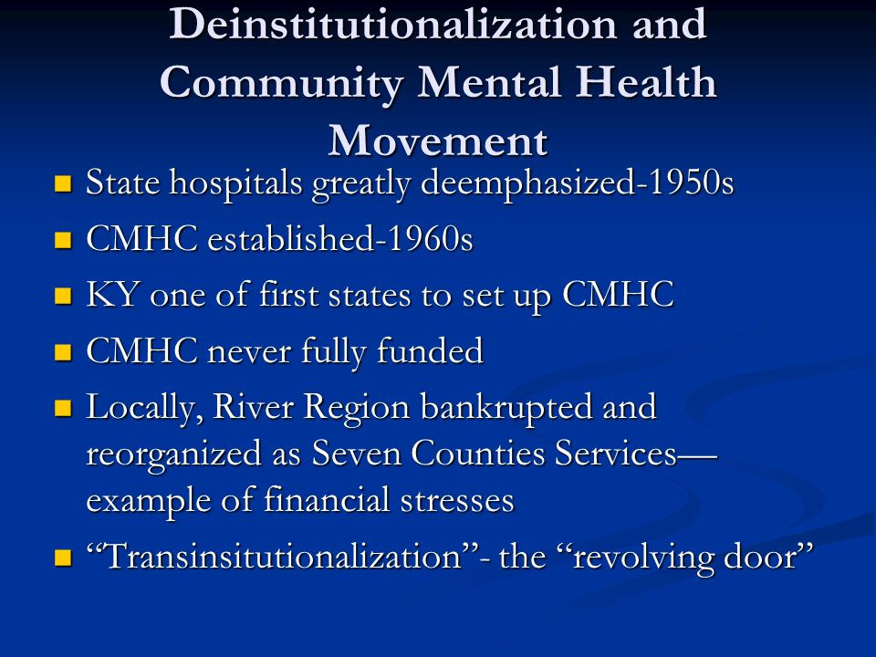 Deinstitutionalization and Community Mental Health Movement