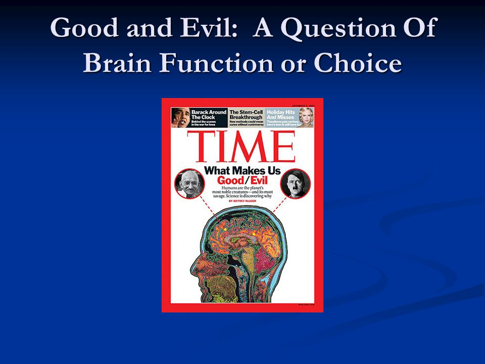 Good and Evil: A Question Of Brain Function or Choice