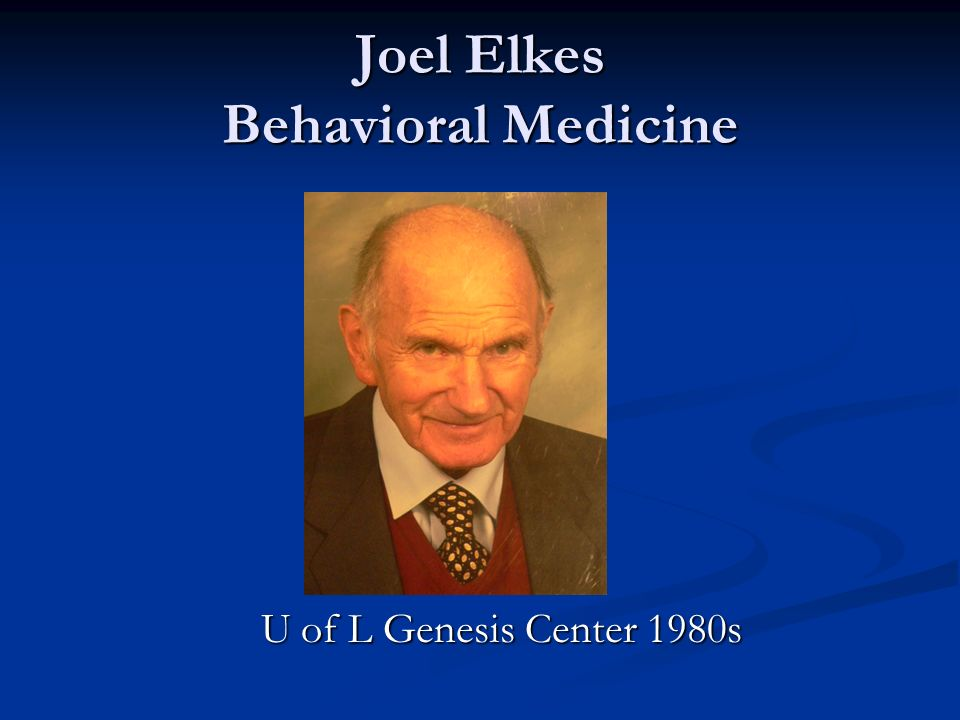 Joel Elkes Behavioral Medicine