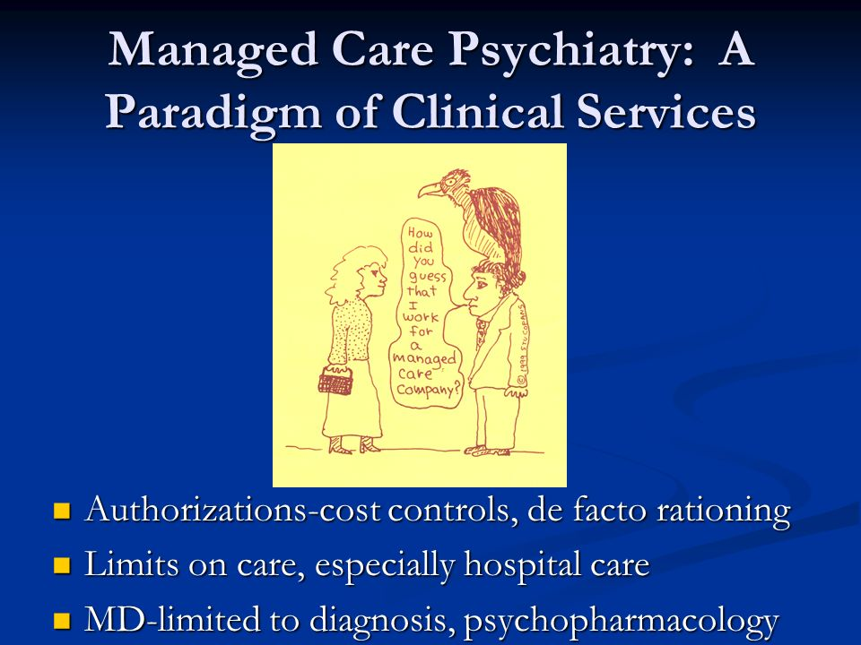 Managed Care Psychiatry: A Paradigm of Clinical Services