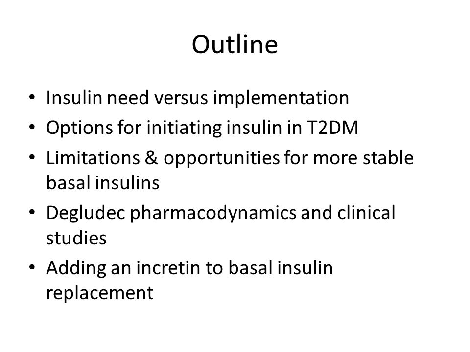 Outline Insulin need versus implementation