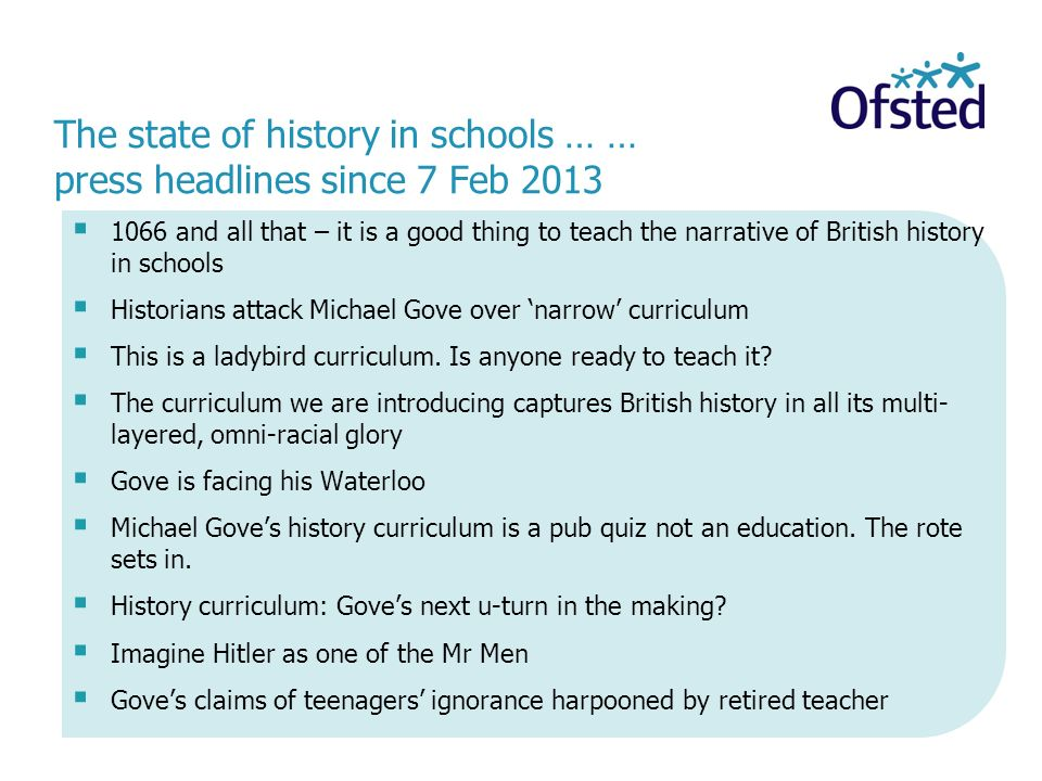 The state of history in schools … … press headlines since 7 Feb 2013