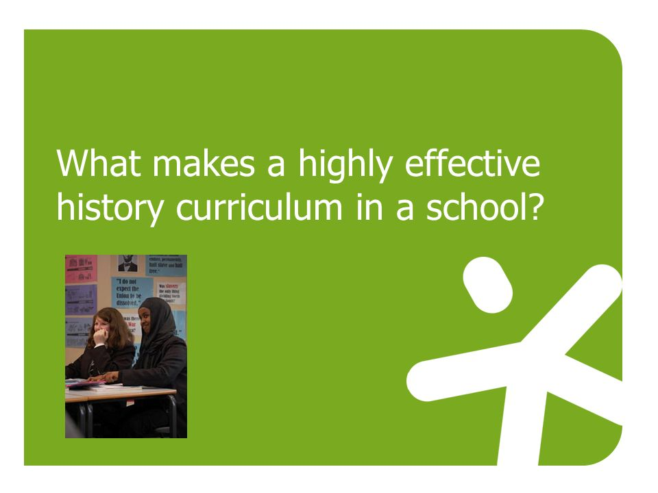 What makes a highly effective history curriculum in a school