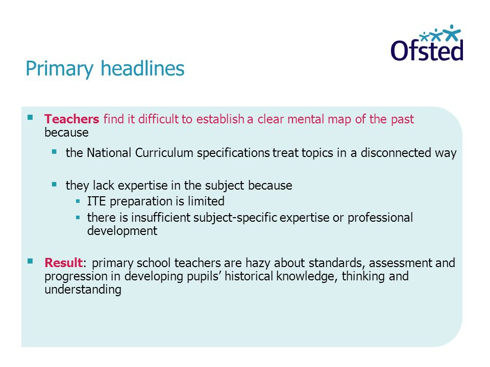 Primary headlines Teachers find it difficult to establish a clear mental map of the past because.