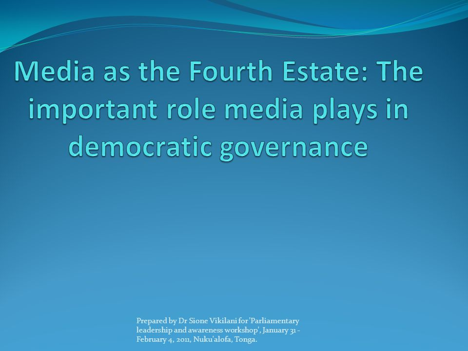 Media as the Fourth Estate: The important role media plays in democratic governance