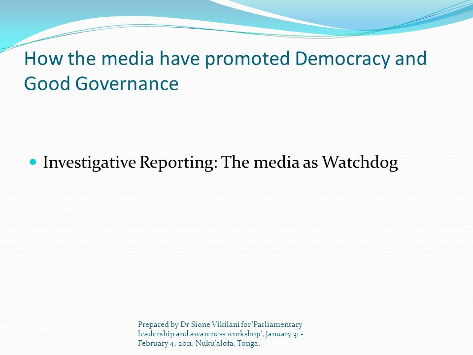 How the media have promoted Democracy and Good Governance