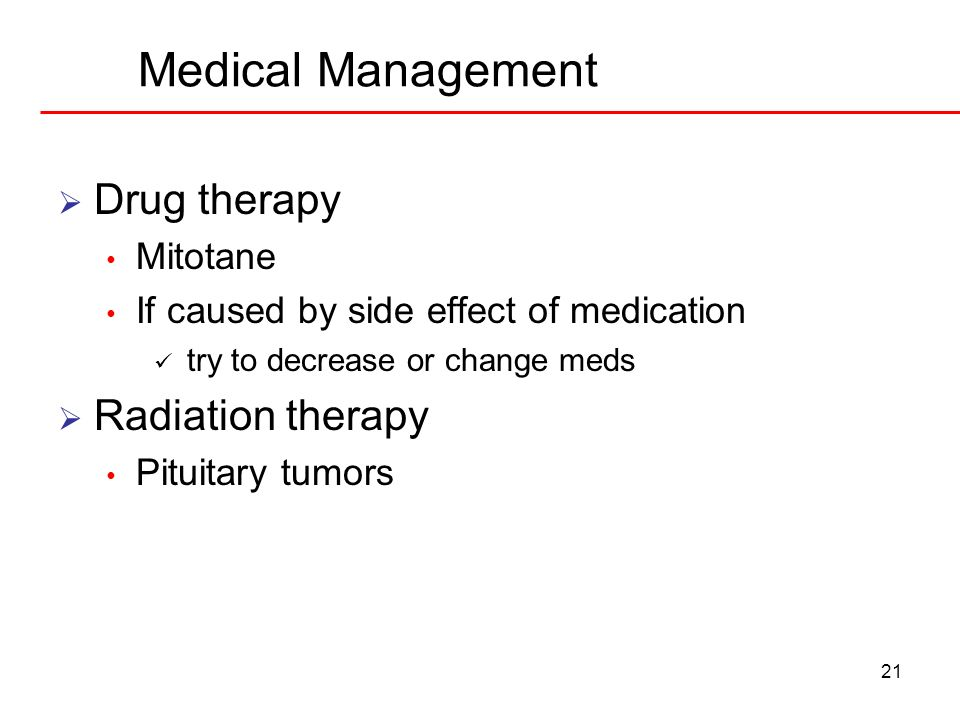 Medical Management Drug therapy Radiation therapy Mitotane
