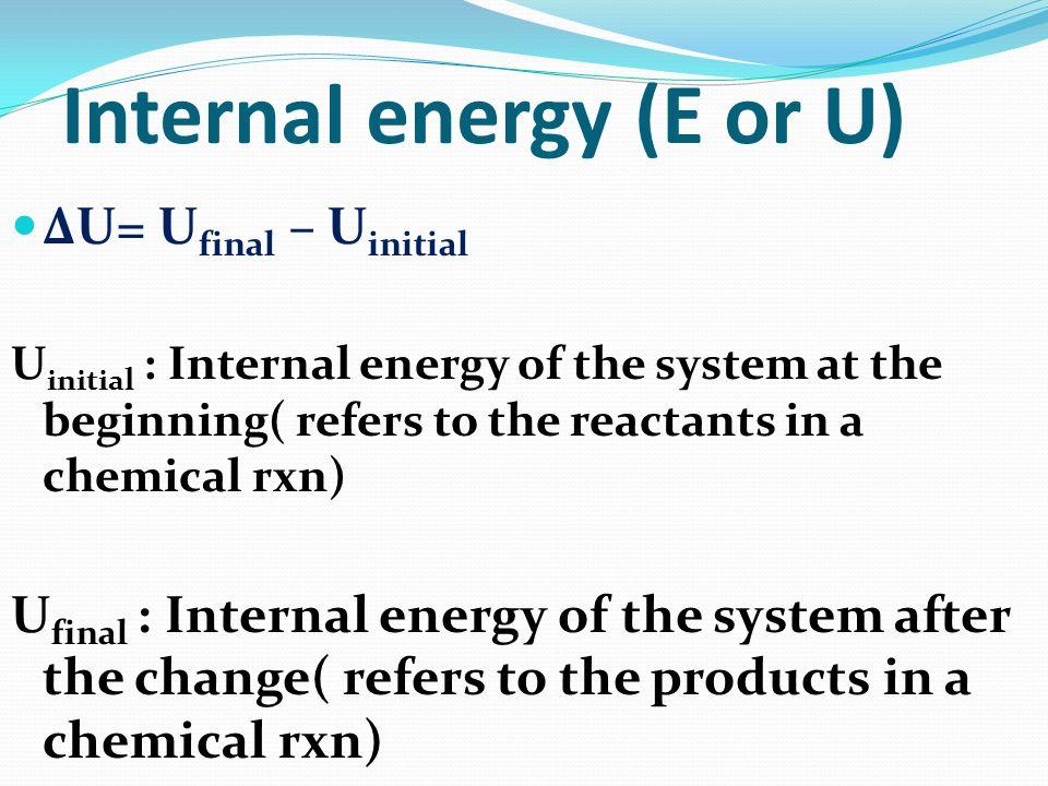 Internal energy (E or U)