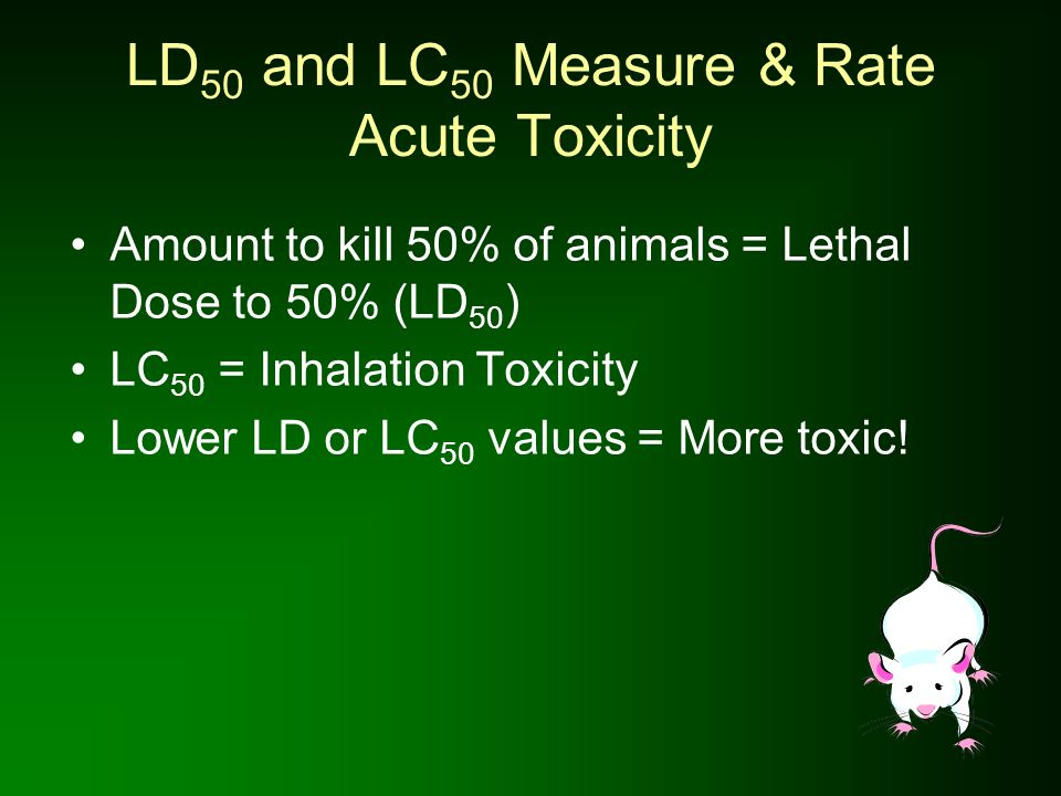 LD50 and LC50 Measure & Rate Acute Toxicity
