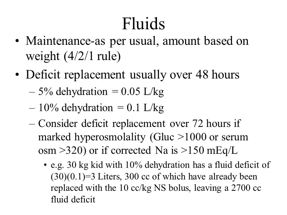 Fluids Maintenance-as per usual, amount based on weight (4/2/1 rule)