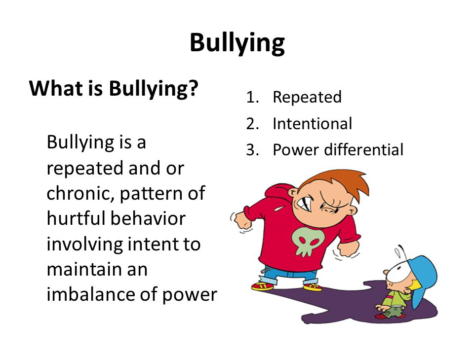 Bullying What is Bullying