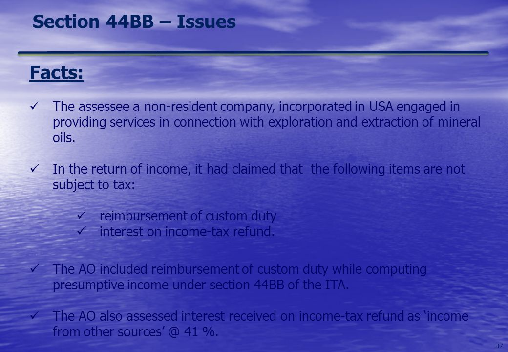 Section 44BB – Issues Facts:
