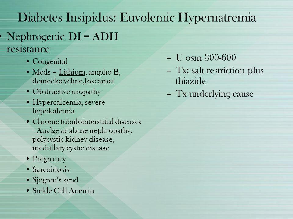 Diabetes Insipidus: Euvolemic Hypernatremia