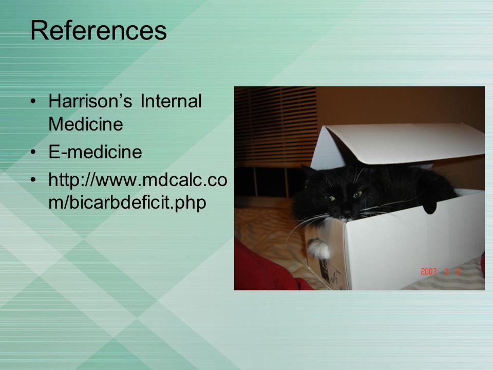 References Harrison's Internal Medicine E-medicine