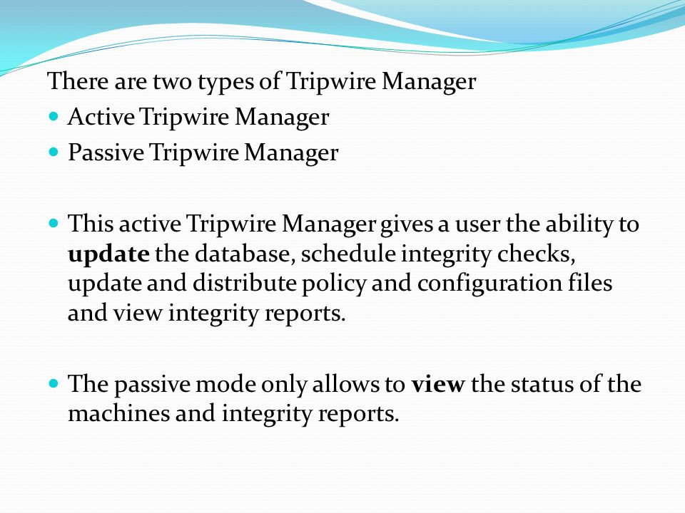 There are two types of Tripwire Manager