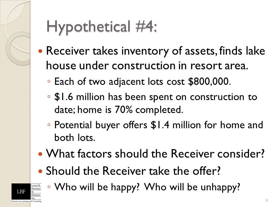 Hypothetical #4: Receiver takes inventory of assets, finds lake house under construction in resort area.