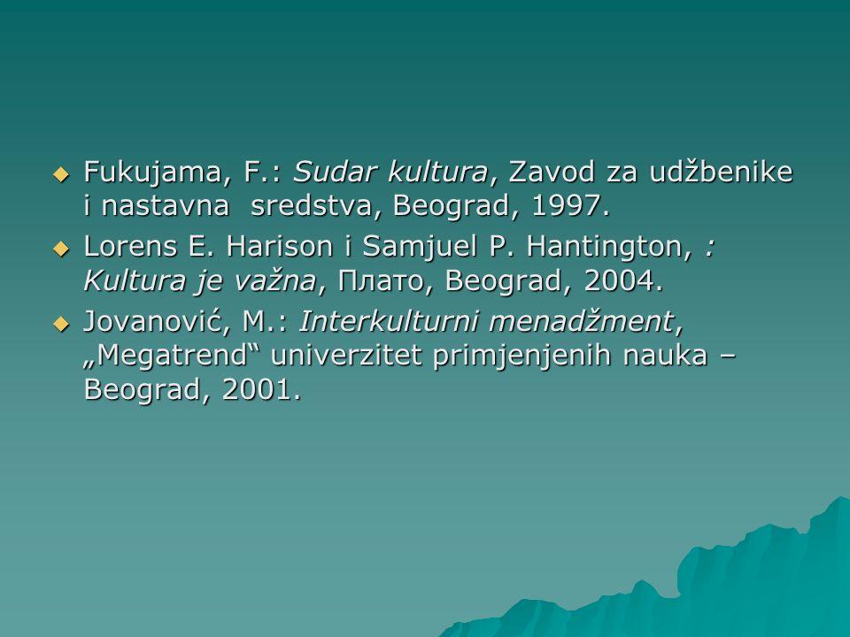 Fukujama, F.: Sudar kultura, Zavod za udžbenike i nastavna sredstva, Beograd, 1997.