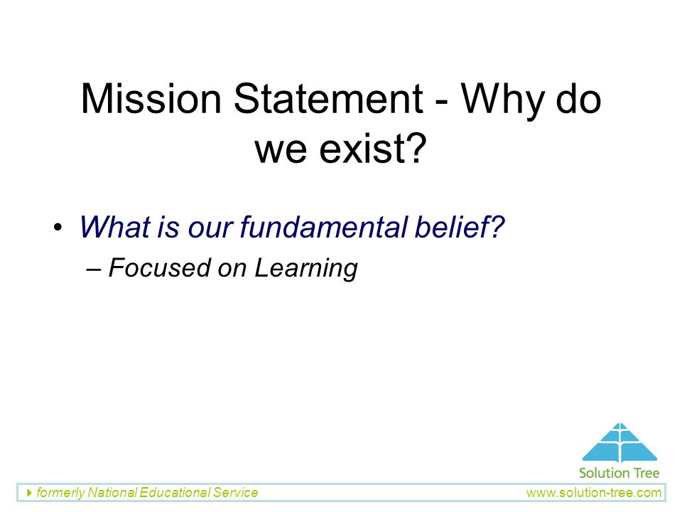 Mission Statement - Why do we exist
