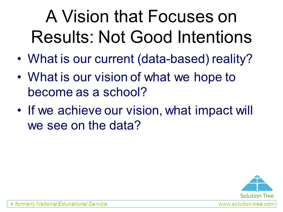 A Vision that Focuses on Results: Not Good Intentions