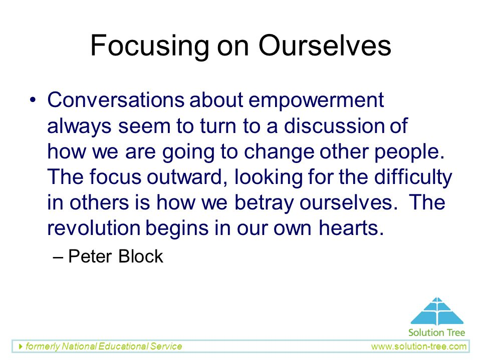 Focusing on Ourselves