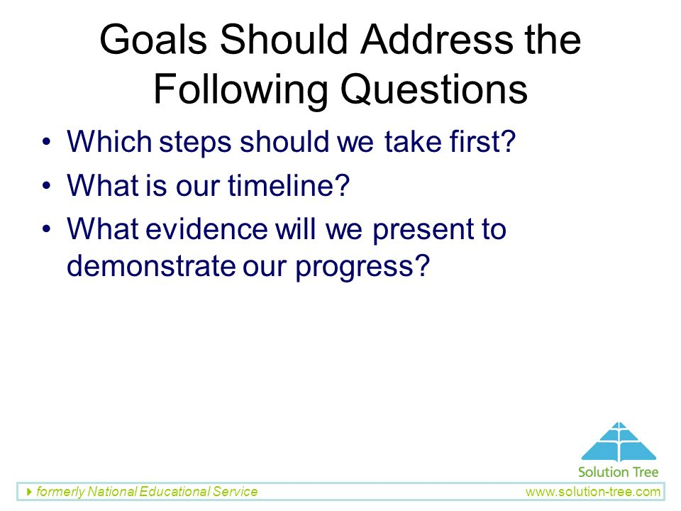 Goals Should Address the Following Questions