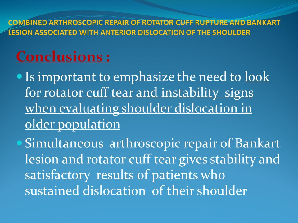 COMBINED ARTHROSCOPIC REPAIR OF ROTATOR CUFF RUPTURE AND BANKART LESION ASSOCIATED WITH ANTERIOR DISLOCATION OF THE SHOULDER