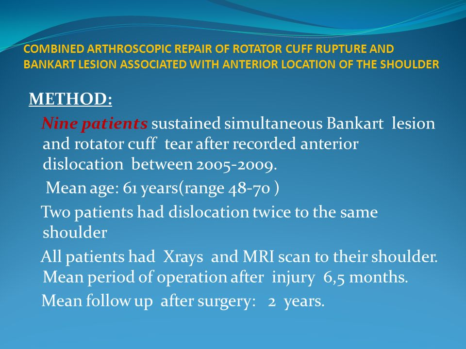 COMBINED ARTHROSCOPIC REPAIR OF ROTATOR CUFF RUPTURE AND BANKART LESION ASSOCIATED WITH ANTERIOR LOCATION OF THE SHOULDER
