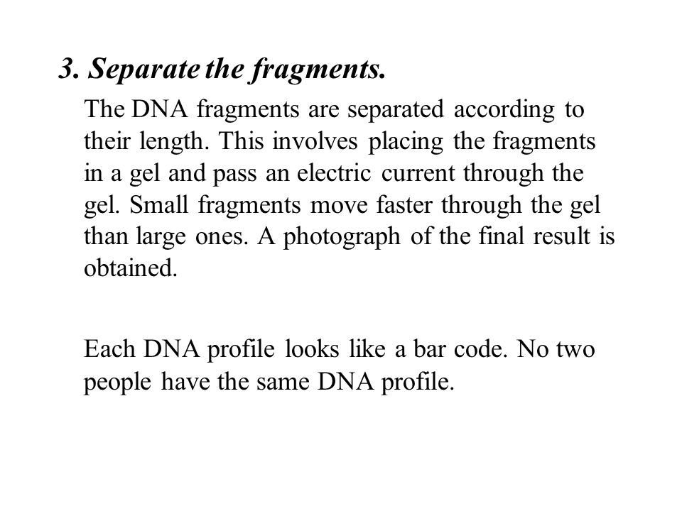 3. Separate the fragments.