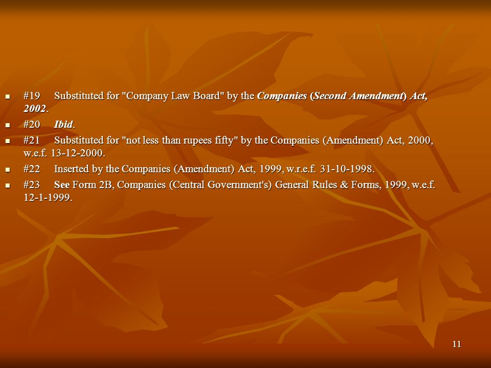 #19 Substituted for Company Law Board by the Companies (Second Amendment) Act, 2002.