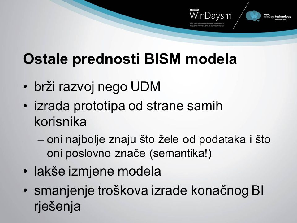 Ostale prednosti BISM modela