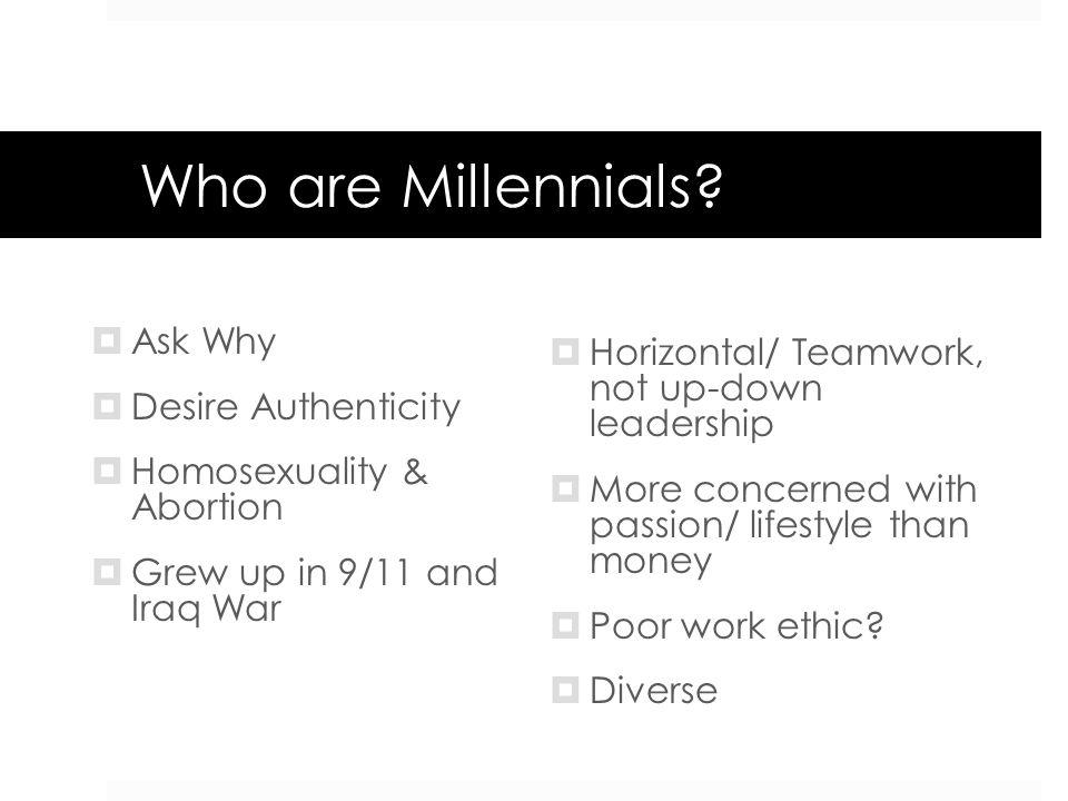 Who are Millennials Ask Why