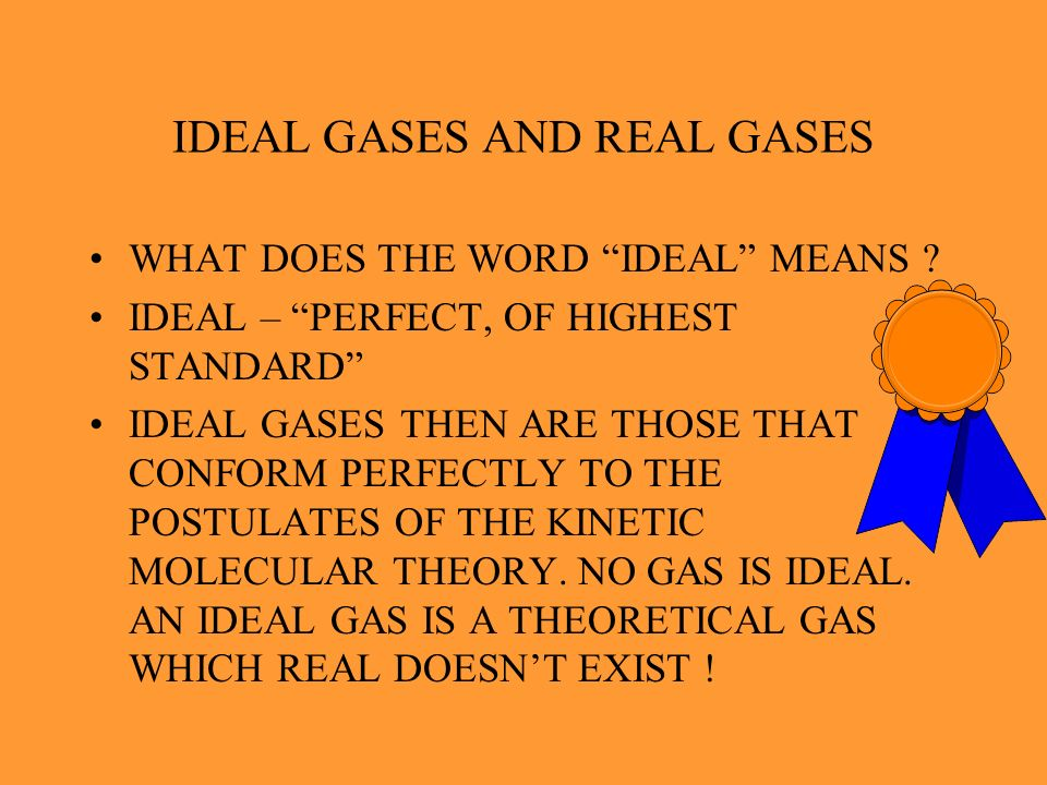 IDEAL GASES AND REAL GASES
