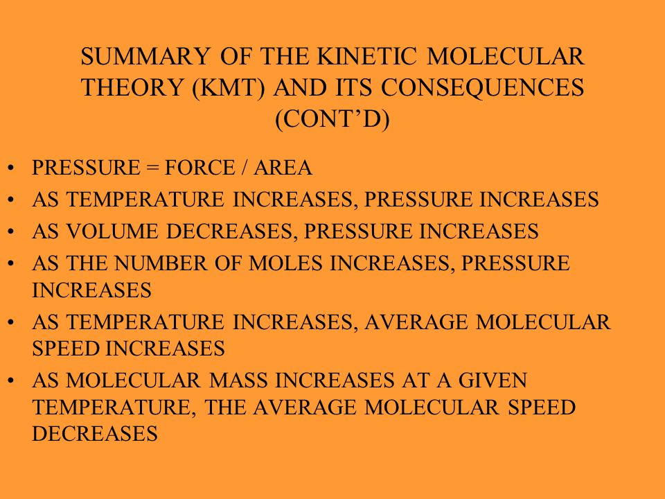 SUMMARY OF THE KINETIC MOLECULAR THEORY (KMT) AND ITS CONSEQUENCES (CONT'D)